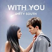 With You von Dirty South