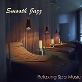 Smooth Jazz Relaxing Spa Music - Lounge Music & Cool Instrumental Songs 4 Spa Massage Backgrounds by Relaxing Instrumental Jazz Ensemble