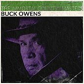 The Immortal Country Masters (Remastered) by Buck Owens