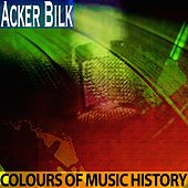 Colours of Music History by Acker Bilk