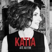 Até ao Fim von Katia Guerreiro