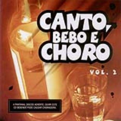 Canto, Bebo e Choro - Volume 2 by Various Artists