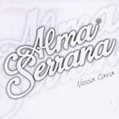 Nossa Cara - Volume 7 de Alma Serrana