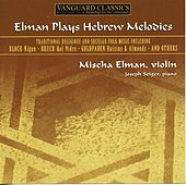 Elman Plays Hebrew Melodies by Various Artists