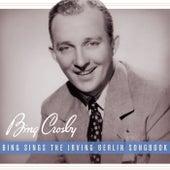 Bing Sings The Irving Berlin Songbook by Bing Crosby