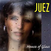 House Of Glass by Juez