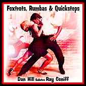 Foxtrots, Rumbas and Quicksteps: Dan Hill Salutes Ray Coniff de Dan Hill