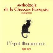 Anthologie De La Chanson Française - L'esprit Montmartrois (1900-1920) von Various Artists