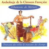 Anthologie De La Chanson Française - Chansons De Métiers by Various Artists
