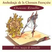 Anthologie De La Chanson Française - Chansons Rituelles by Various Artists