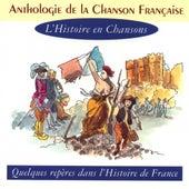 Anthologie De La Chanson Française - L'histoire En Chansons by Various Artists