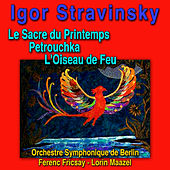 Stravinsky: Major Works von Deutsches Symphonie-Orchester Berlin