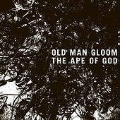 The Ape of God I by Old Man Gloom