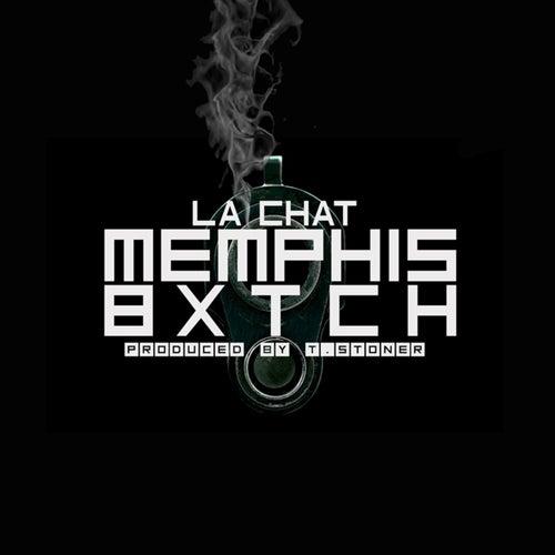 Memphis Bxtch - Single by La' Chat