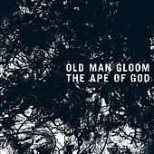 The Ape of God II by Old Man Gloom