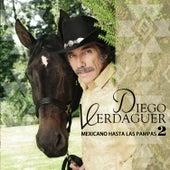 Mexicano Hasta las Pampas 2 de Diego Verdaguer