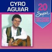 20 Super Sucessos de Cyro Aguiar