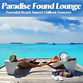 Paradise Found Lounge (Essential Beach Sunset Chillout Grooves) de Various Artists