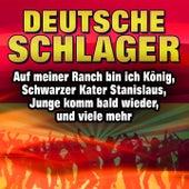 Deutsche Schlager (Auf meiner Ranch bin ich König/ Schwarzer Kater Stanislaus/  Junge komm bald wieder, und viele mehr...) by Various Artists