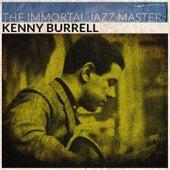 The Immortal Jazz Masters von Kenny Burrell