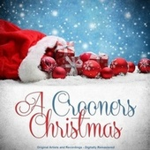 A Crooners Christmas (Remastered) by Various Artists