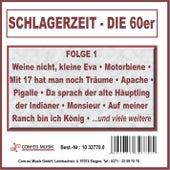 Schlagerzeit - Die 60er, Folge 1 von Various Artists