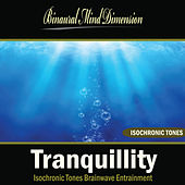 Tranquillity: Isochronic Tones Brainwave Entrainment by Binaural Mind Dimension