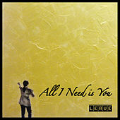 All I Need Is You de Leave