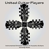 Instrumental Christian Hymns on Acoustic Guitars - Worship Music by United Guitar Players