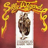 Caledonia's Hardy Sons by Silly Wizard