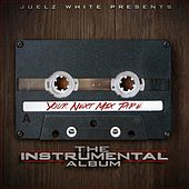 Your Next MixTape: The Instrumental Album by Juelz White