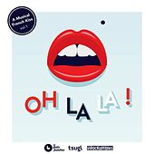 Oh La La!, Vol. 1 (A Musical French Kiss) von Various Artists