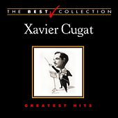 The Best Collection: Xavier Cugat by Xavier Cugat