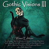 Gothic Visions III (Wave Edition) by Various Artists