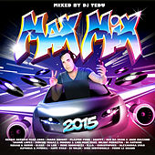 Max Mix 2015 by Various Artists