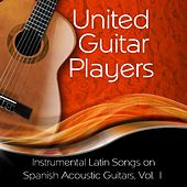 Instrumental Latin Songs on Spanish Acoustic Guitars, Vol. 1 by United Guitar Players