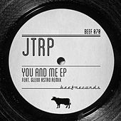 You and Me EP von JTRP