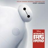 Operação Big Hero (Trilha Sonora Original do Filme) de Henry Jackman