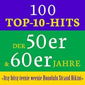 Itsy bitsy teenie weenie Honolulu Strand Bikini: 100 Top 10 Hits der 50er & 60er Jahre von Various Artists