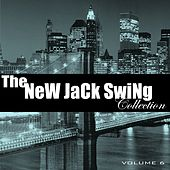 The New Jack Swing Collection, Vol. 6 by Various Artists