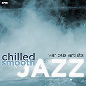 Chilled Smooth Jazz by Various Artists