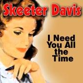 I Need You All the Time de Skeeter Davis