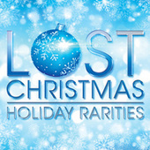 Lost Christmas - Holiday Rarities by Various Artists