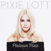Platinum Pixie - Hits by Pixie Lott