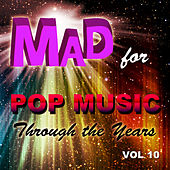 Mad for Pop Music Through the Years, Vol. 10 de Various Artists