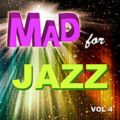 Mad for Jazz, Vol. 4 by Various Artists