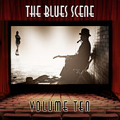 The Blues Scene, Vol. 10 by Various Artists