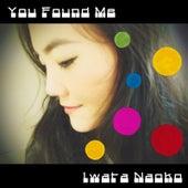 You Found Me by Iwata Naoko