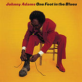 One Foot In The Blues by Johnny Adams