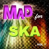 Mad for Ska, Vol. 1 von Various Artists